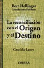 La reconciliación con el origen y el destino Bert Hellinguer